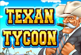 Texan Tycoon Pokie