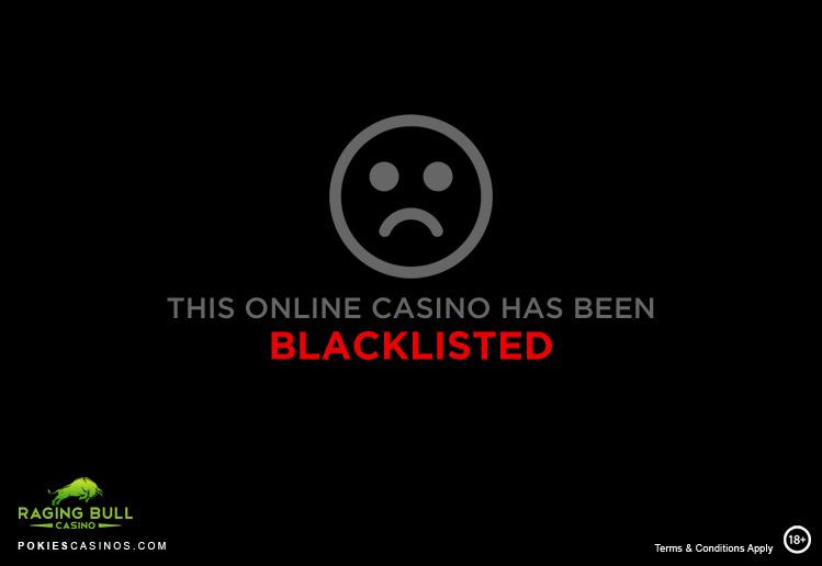 Raging Bull - Blacklisted Casino