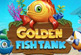 Golden fish tanks